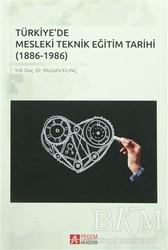 Pegem Akademi Yayıncılık - Akademik Kitaplar - Türkiye'de Mesleki Teknik Eğitim Tarihi 1886-1986