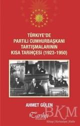 Tarihçi Kitabevi - Türkiye'de Partili Cumhurbaşkanı Tartışmalarının Kısa Tarihçesi (1923 - 1950)
