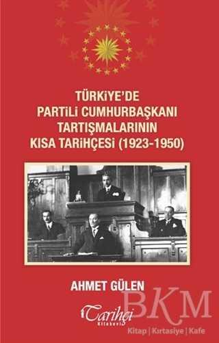 Türkiye'de Partili Cumhurbaşkanı Tartışmalarının Kısa Tarihçesi 1923 - 1950