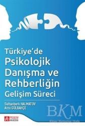 Pegem Akademi Yayıncılık - Akademik Kitaplar - Türkiye'de Psikolojik Danışma ve Rehberliğin Gelişim Süreci