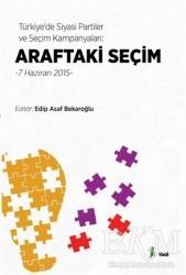 Vadi Yayınları - Türkiye'de Siyasi Partiler ve Seçim Kampanyaları : Araftaki Seçim
