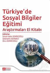 Pegem Akademi Yayıncılık - Akademik Kitaplar - Türkiye'de Sosyal Bilgiler Eğitimi Araştırmaları El Kitabı