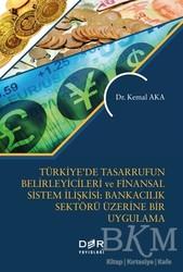 Der Yayınları - Türkiye'de Tasarrufun Belirleyicileri ve Finansal Sistem İlişkisi: Bankacılık Üzerine Bir Uygulama