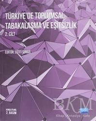 Nobel Akademik Yayıncılık - Türkiye'de Toplumsal Tabakalaşma ve Eşitsizlik 2. Cilt