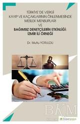 Hiperlink Yayınları - Türkiye'de Vergi Kayıp ve Kaçaklarının Önlenmesinde Meslek Mensupları ve Bağımsız Denetçilerin Etkinliği: İzmir İli Örneği