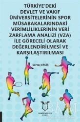 Akademisyen Kitabevi - Türkiye'deki Devlet ve Vakıf Üniversitelerinin Spor Müsabakalarındaki Verimliliklerinin Veri Zarflama Analizi (VZA) İle Göreceli Olarak Değerlendirilmesi ve Karşılaştırılması