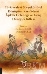 Akademisyen Kitabevi - Türkiye'deki Sosyokültürel Dönüşüm: Kars Yöresi Aşıklık Geleneği ve Genç Dinleyici Kitlesi