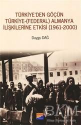 Siyasal Kitabevi - Türkiye'den Göçün Türkiye - (Federal) Almanya İlişkilerine Etkisi (1961-2000)