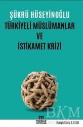 Ma'ruf Yayınları - Türkiyeli Müslümanlar ve İstikamet Krizi