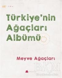 Kumdan Kale - Türkiye'nin Ağaçları Albümü - Meyve Ağaçları