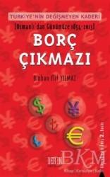 Derin Yayınları - Türkiye'nin Değişmeyen Kaderi - Borç Çıkmazı