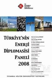 İstanbul Kültür Üniversitesi - İKÜ Yayınevi - Türkiye'nin Enerji Diplomasisi Paneli 2008