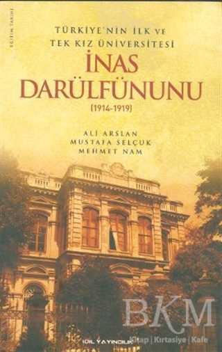 Türkiye'nin İlk ve Tek Kız Üniversitesi İnas Darülfünunu 1914- 1919