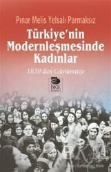 İmge Kitabevi Yayınları - Türkiye'nin Modernleşmesinde Kadınlar