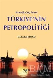 Der Yayınları - Türkiye'nin Petropolitiği