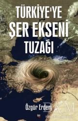 İleri Yayınları - Türkiye'ye Şer Ekseni Tuzağı