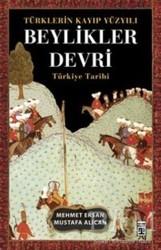 Timaş Yayınları - Türklerin Kayıp Yüzyılı Beylikler Devri