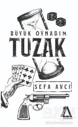 Sisyphos Yayınları - Tuzak Büyük Oynadım