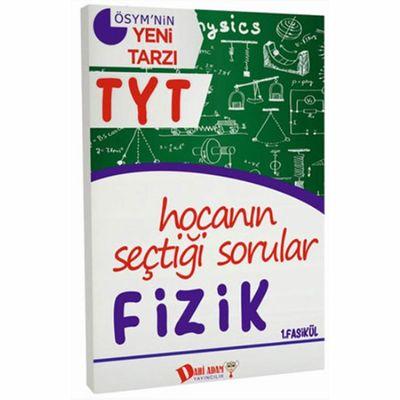 TYT Hocanın Seçtiği Sorular Fizik Soru Bankası 1. Fasikül Dahi Adam Yayınları