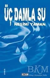 Ozan Yayıncılık - Üç Damla Su