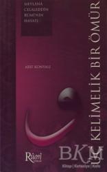 Rumi Yayınları - Üç Kelimelik Bir Ömür