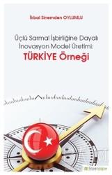 Hiperlink Yayınları - Üçlü Sarmal İşbirliğine Dayalı İnovasyon Model Üretimi: Türkiye Örneği