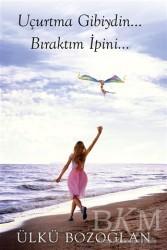 Cinius Yayınları - Uçurtma Gibiydin Bıraktım İpini…