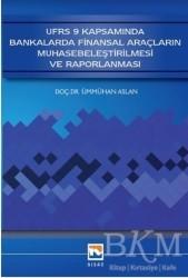 Nisan Kitabevi - Ders Kitaplar - UFRS 9 Kapsamında Bankalarda Finansal Araçların Muhasebeleştirilmesi ve Raporlanması