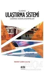 Akıl Fikir Yayınları - Ülkemiz Ulaştırma Sistemi Üzerine Değerlendirmeler
