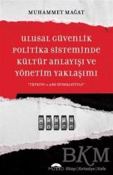 Motto Yayınları - Ulusal Güvenlik Politika Sisteminde Kültür Anlayışı ve Yönetim Yaklaşımı