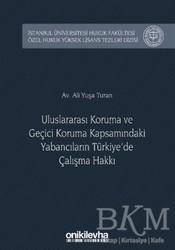 On İki Levha Yayınları - Uluslararası Koruma ve Geçici Koruma Kapsamındaki Yabancıların Türkiye'de Çalışma Hakkı