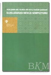 Türkiye Diyanet Vakfı Yayınları - Uluslararası Mevlid Sempozyumu- Yazılışının 600.Yılında Bir Kutlu Doğum Şaheseri