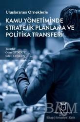 Akademisyen Kitabevi - Uluslararası Örneklerle Kamu Yönetiminde Stratejik Planlama ve Politika Transferi