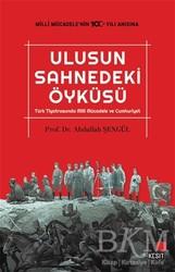 Kesit Yayınları - Ulusun Sahnedeki Öyküsü