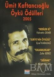 Su Yayınevi - Ümit Kaftancıoğlu Öykü Ödülleri 2005