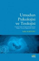 Eski Yeni Yayınları - Umudun Psikolojisi ve Teolojisi