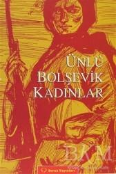 Sorun Yayınları - Ünlü Bolşevik Kadınlar