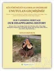 Hiperlink Yayınları - Unutulan Geçmişimiz: Kültürümüzün Kaybolan Değerleri