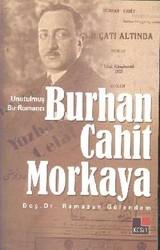 Kesit Yayınları - Unutulmuş Bir Romancı Burhan Cahit Morkaya