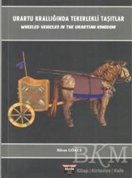 Bilgin Kültür Sanat Yayınları - Urartu Krallığında Tekerlekli Taşıtlar - Wheeled Vehicles In The Urartian Kingdom