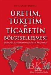Der Yayınları - Üretim Tüketim ve Ticaretin Bölgeselleşmesi