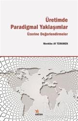 Kriter Yayınları - Üretimde Paradigmal Yaklaşımlar Üzerine Değerlendirmeler