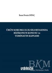 On İki Levha Yayınları - Ürün Sorumluluk Sigortasında Rizikonun Konusu ve Teminatın Kapsamı