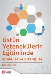 Pegem Akademi Yayıncılık - Akademik Kitaplar - Üstün Yeteneklilerin Eğitiminde Modeller ve Stratejiler