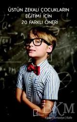 Gece Akademi - Üstün Zekalı Çocukların Eğitimi İçin 20 Farklı Öneri