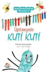 Mevsimler Kitap - Üşütmeyesin Kuti Kuti - Kırkayak Kuti Kuti'nin Maceraları 2