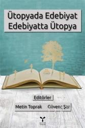 Umuttepe Yayınları - Ütopyada Edebiyat Edebiyatta Ütopya