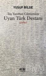 Akıl Fikir Yayınları - Uyan Türk Destanı