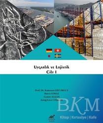 Paradigma Akademi Yayınları - Uygarlık ve Lojistik Cilt 1