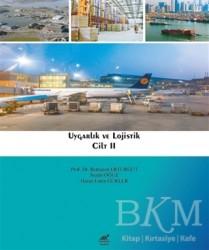 Paradigma Akademi Yayınları - Uygarlık ve Lojistik - Cilt 2
